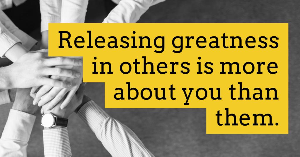 Releasing Greatness